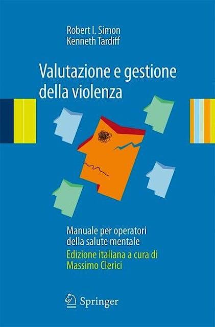 Portada del libro 9788847017375 Valutazione e Gestione Della Violenza. Manuale Per Operatori Della Salute Mentale