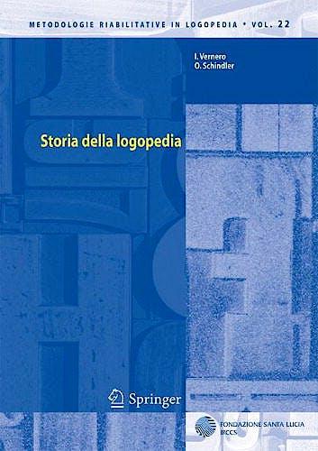 Portada del libro 9788847020528 Storia Della Logopedia (Metodologie Riabilitative In Logopedia, Vol. 22)