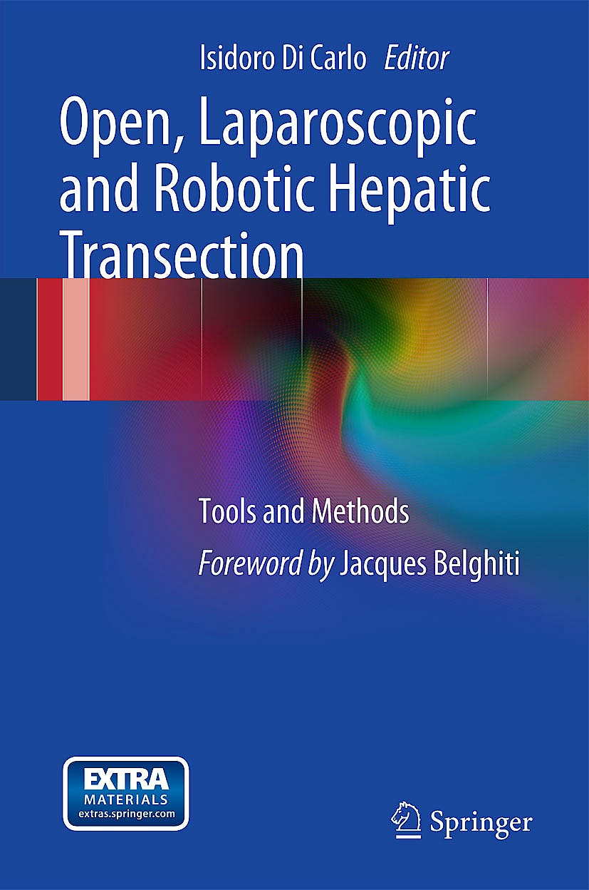 Portada del libro 9788847026216 Open, Laparoscopic and Robotic Hepatic Transection. Tools and Methods