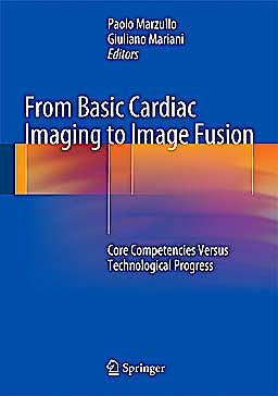 Portada del libro 9788847027596 From Basic Cardiac Imaging to Image Fusion. Core Competencies versus Technological Progress
