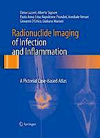Portada del libro 9788847027626 Radionuclide Imaging of Infection and Inflammation. a Pictorial Case-Based Atlas