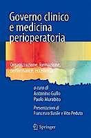Portada del libro 9788847027923 Governo Clinico e Medicina Perioperatoria. Organizzazione, Formazione, Performance, Eccellenza