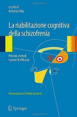 Portada del libro 9788847028012 La Riabilitazione Cognitiva Della Schizofrenia. Principi, Metodi e Prove Di Efficacia