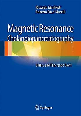 Portada del libro 9788847028432 Magnetic Resonance Cholangiopancreatography. Biliary and Pancreatic Ducts