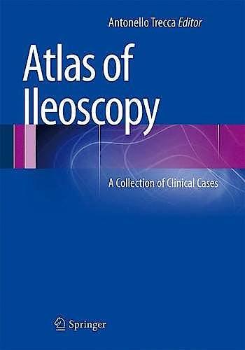 Portada del libro 9788847052048 Atlas of Ileoscopy. a Collection of Clinical Cases