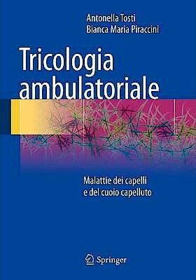 Portada del libro 9788847052284 Tricologia Ambulatoriale. Malattie Dei Capelli e del Cuoio Capelluto