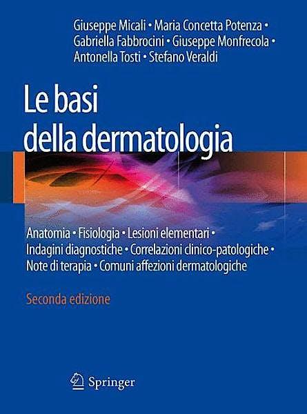 Portada del libro 9788847052826 Le Basi Della Dermatologia. Anatomia, Fisiologia, Lesioni Elementari, Indagini Diagnostiche, Correlazioni Clinico-Patologiche, Note Di Terapia…