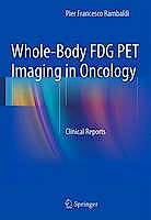 Portada del libro 9788847052949 Whole-Body Fdg Pet Imaging in Oncology. Clinical Reports