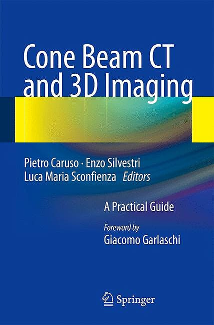 Portada del libro 9788847053182 Cone Beam Ct and 3d Imaging. a Practical Guide