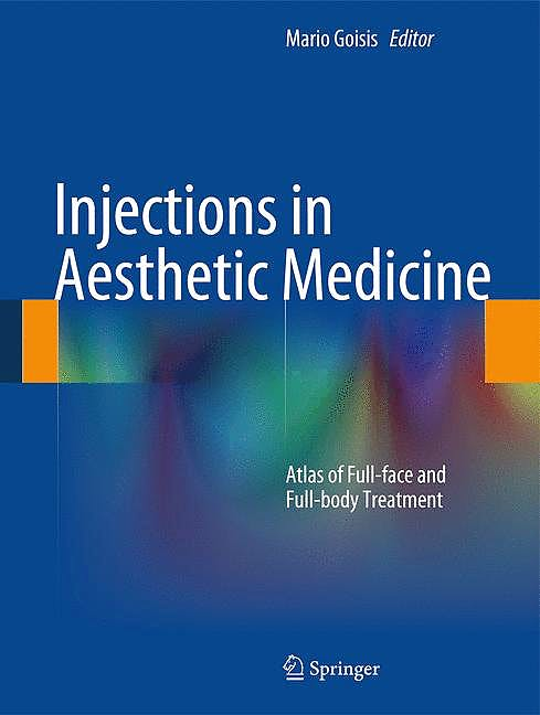 Portada del libro 9788847053601 Injections in Aesthetic Medicine. Atlas of Full-Face and Full-Body Treatment