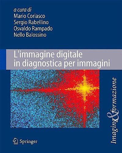 Portada del libro 9788847053632 L'immagine Digitale In Diagnostica Per Immagini (Imaging & Formazione)