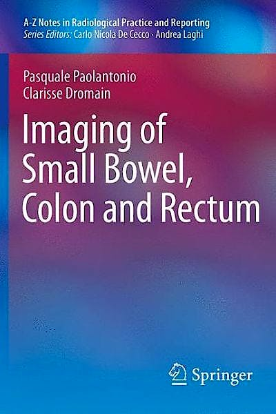 Portada del libro 9788847054882 Imaging of Small Bowel, Colon and Rectum (A-Z Notes in Radiological Practice and Reporting)
