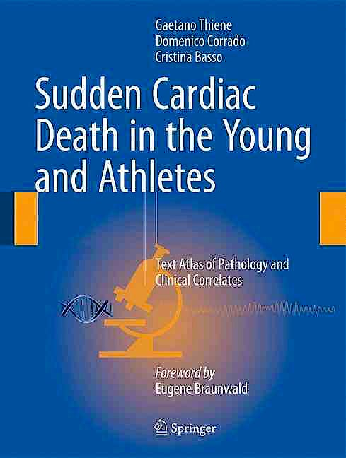 Portada del libro 9788847057753 Sudden Cardiac Death in the Young and Athletes. Text Atlas of Pathology and Clinical Correlates