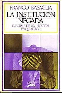 Portada del libro 9788860737328 La Institución Negada. Informe de un Hospital Psiquiátrico