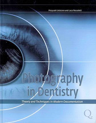 Portada del libro 9788874921690 Photography in Dentistry. the Theory and Technique of Modern Documentation