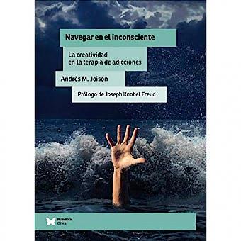 Portada del libro 9788948712384 Navegar en el Inconsciente. La Creatividad en la Terapia de Adicciones