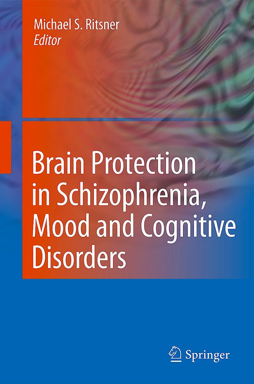 Portada del libro 9789048185528 Brain Protection in Schizophrenia, Mood and Cognitive Disorders