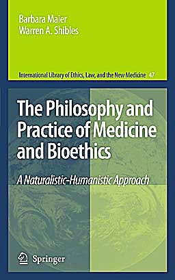 Portada del libro 9789048188666 The Philosophy and Practice of Medicine and Bioethics. A Naturalistic-Humanistic Approach (International Library of Ethics, Law, and the New Medicine)