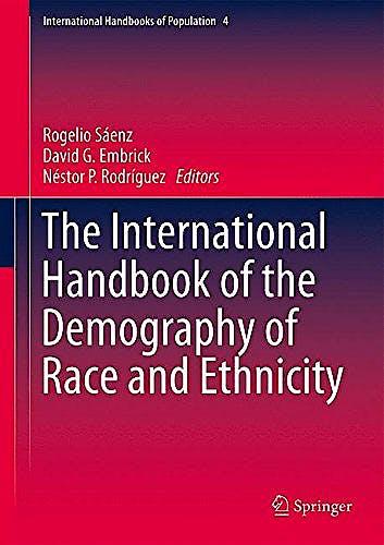 Portada del libro 9789048188901 The International Handbook of the Demography of Race and Ethnicity (International Handbooks of Population, Vol. 4)
