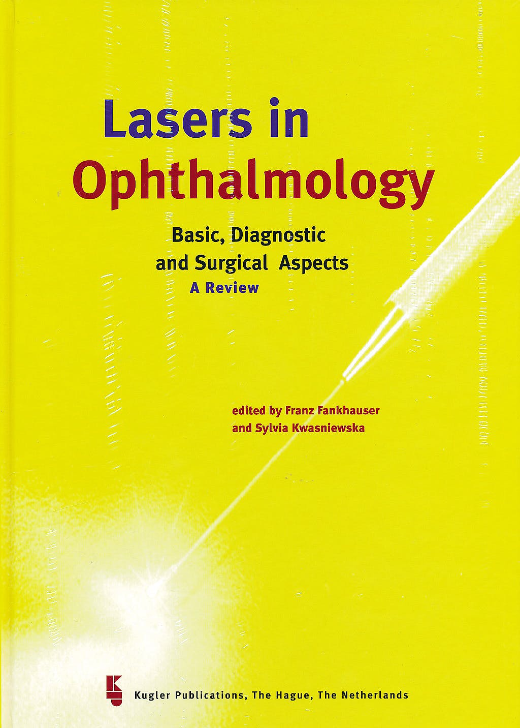 Portada del libro 9789062991891 Lasers in Ophthalmology. Basic, Diagnostics and Surgical Aspects