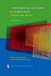 Portada del libro 9789062992287 Consideraciones Vasculares en el Glaucoma. Perspectiva Actual