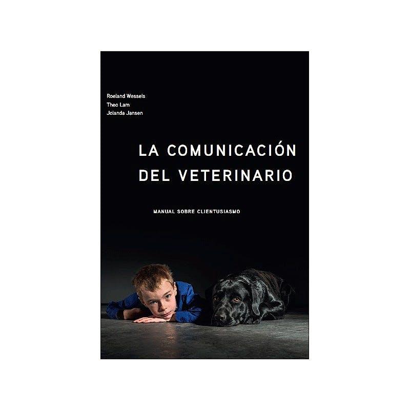 Portada del libro 9789082232110 La Comunicación del Veterinario. Manual sobre Clientusiasmo