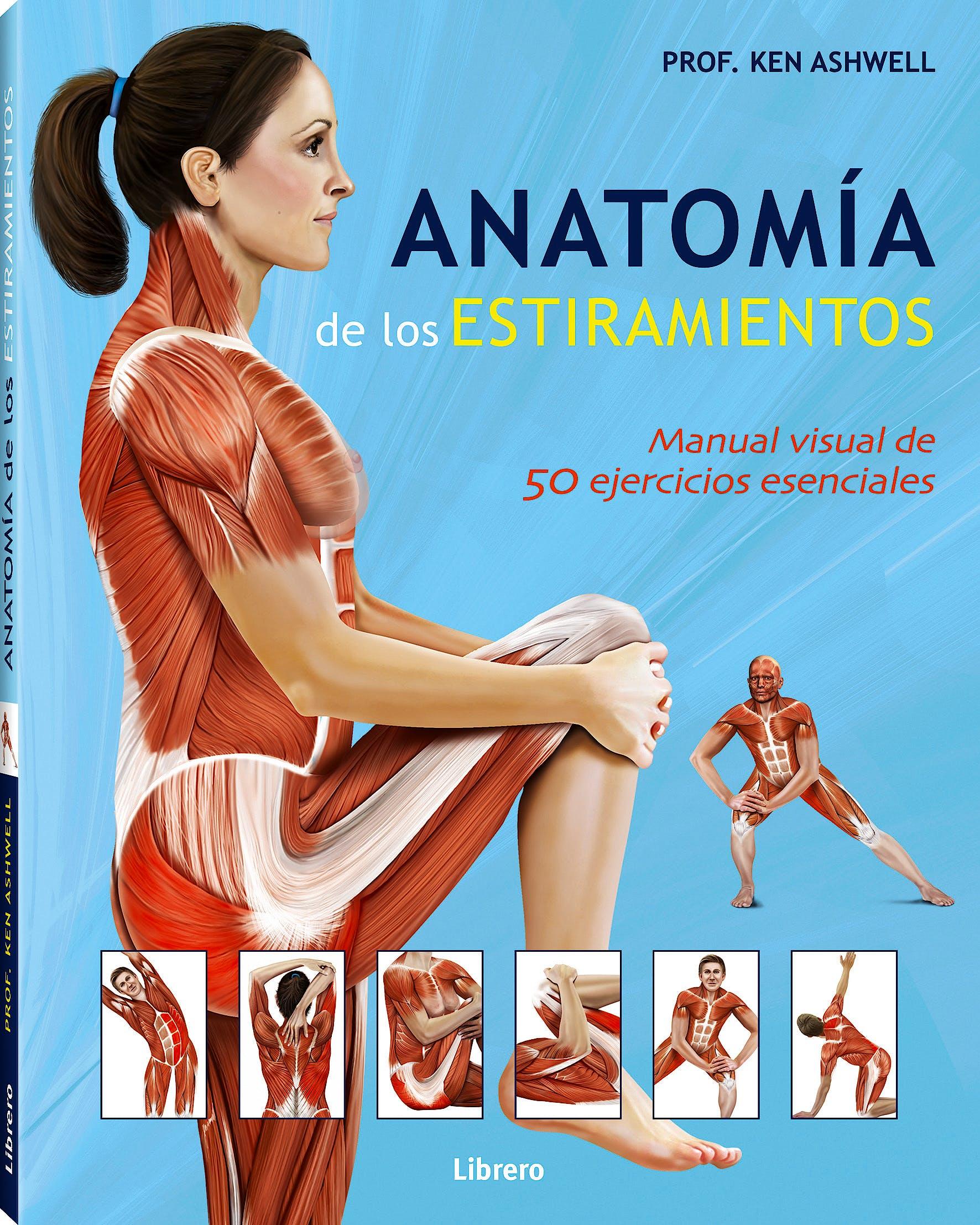 Portada del libro 9789089984944 Anatomía de los Estiramientos. Manual Visual de 50 Ejercicios Esenciales