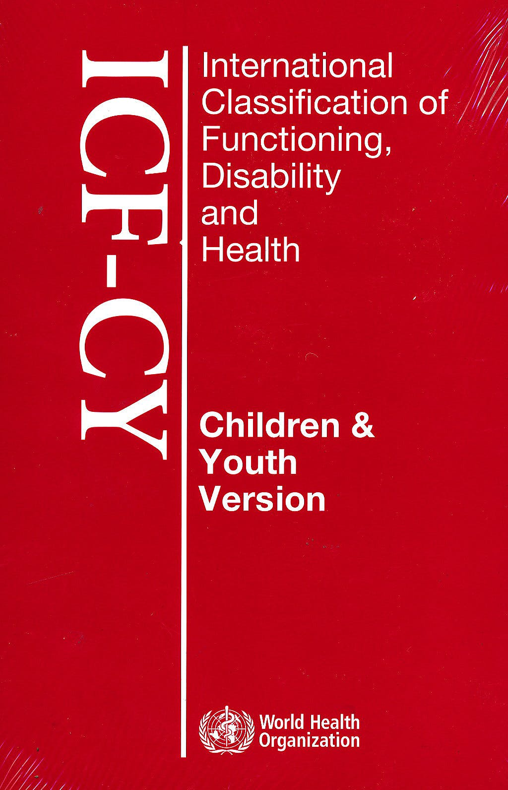 Portada del libro 9789241547321 International Classification of Functioning Disability and Health: Children and Youth Version