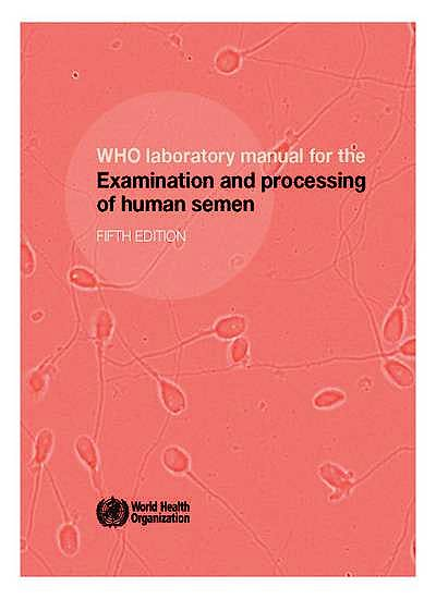 Portada del libro 9789241547789 Who Laboratory Manual for the Examination and Processing of Human Semen