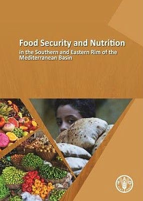 Portada del libro 9789251074930 Food Security and Nutrition in the Southern and Eastern Rim of the Mediterranean Basin