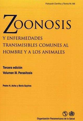 Portada del libro 9789275319932 Zoonosis y Enfermedades Transmisibles Comunes al Hombre y a los Animales, Vol. III: Parasitosis