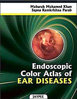 Portada del libro 9789350251669 Endoscopic Color Atlas of Ear Diseases