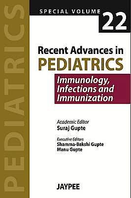 Portada del libro 9789350903667 Recent Advances in Pediatrics, Special Vol. 22: Immunology, Infections and Immunization