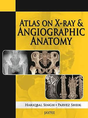 Portada del libro 9789350904329 Atlas on X-Ray and Angiographic Anatomy