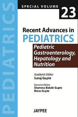 Portada del libro 9789350904480 Recent Advances in Pediatrics, Special Vol. 23: Pediatric Gastroenterology, Hepatology and Nutrition
