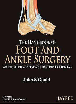 Portada del libro 9789350905012 The Handbook of Foot and Ankle Surgery. An Intellectual Approach to Complex Problems