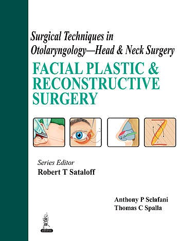 Portada del libro 9789350906316 Surgical Techniques in Otolaryngology - Head and Neck Surgery. Facial Plastic and Reconstructive Surgery