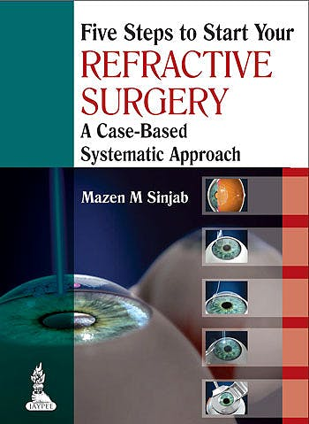 Portada del libro 9789350909874 Five Steps to Start Your Refractive Surgery. A Case-Based Systematic Approach