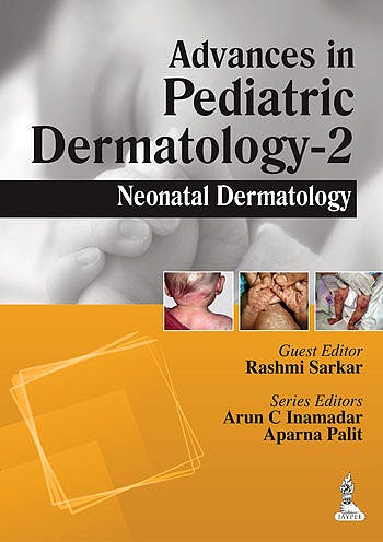 Portada del libro 9789351521174 Advances in Pediatric Dermatology 2. Neonatal Dermatology
