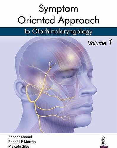 Portada del libro 9789351528050 Symptom Oriented Approach to Otorhinolaryngology, 3 Vols.