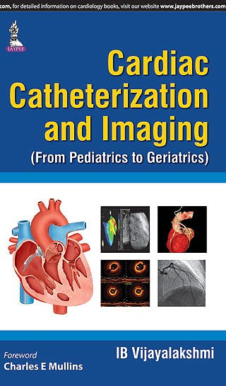 Portada del libro 9789351528661 Cardiac Catheterization and Imaging (From Pediatrics to Geriatrics)
