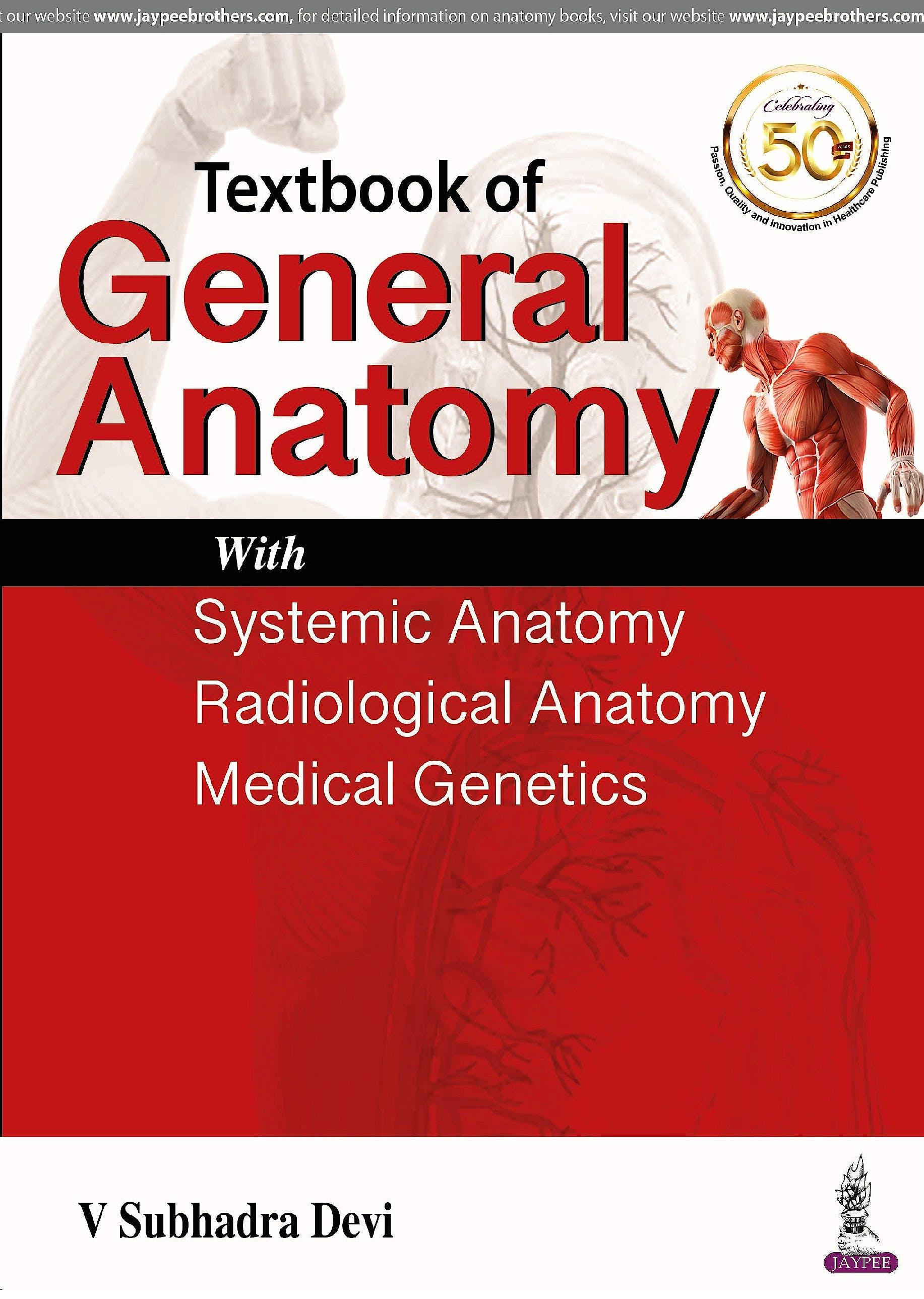 Portada del libro 9789352705337 Textbook of General Anatomy. With Systemic Anatomy, Radiological Anatomy, Medical Genetics