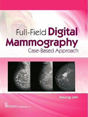 Portada del libro 9789389396270 Full-Field Digital Mammography. Case-Based Approach