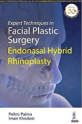 Portada del libro 9789390020690 Expert Techniques in Facial Plastic Surgery. Endonasal Hybrid Rhinoplasty