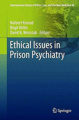 Portada del libro 9789400700857 Ethical Issues in Prison Psychiatry (International Library of Ethics, Law, and the New Medicine, Vol. 46)