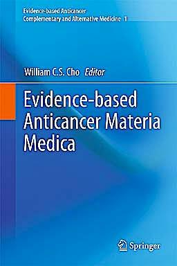 Portada del libro 9789400705258 Evidence-Based Anticancer Materia Medica (Evidence-Based Anticancer Complementary and Alternative Medicine)