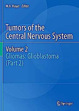 Portada del libro 9789400706170 Tumors of the Central Nervous System, Vol. 2: Gliomas: Glioblastoma (Part 2)