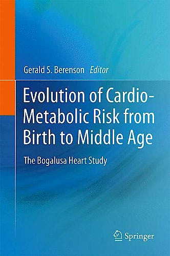 Portada del libro 9789400714502 Evolution of Cardio-Metabolic Risk from Birth to Middle Age. the Bogalusa Heart Study