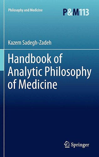 Portada del libro 9789400722590 Handbook of Analytic Philosophy of Medicine (Philosophy and Medicine, Vol. 113)