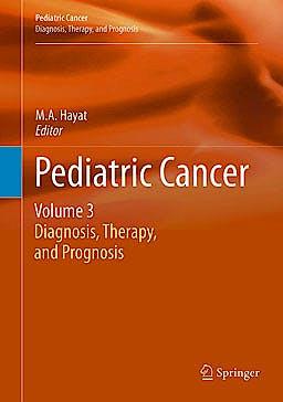 Portada del libro 9789400745278 Pediatric Cancer, Vol. 3: Diagnosis, Therapy, and Prognosis